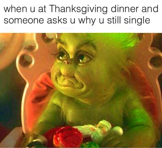 thanksgiving memes grinch single