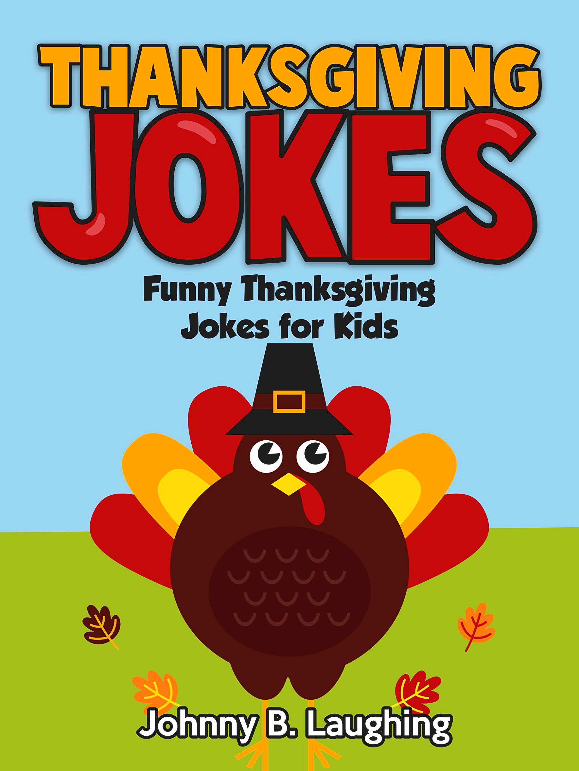 Funny thanksgiving jokes for kids and adults Body liners, knock knock exactly what does