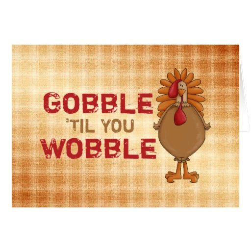 Gobble in the top 20 thanksgiving card messages ve made the
