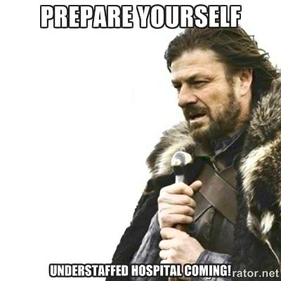 Prepare yourself. Understaffed hospital coming humor medical meme photo.